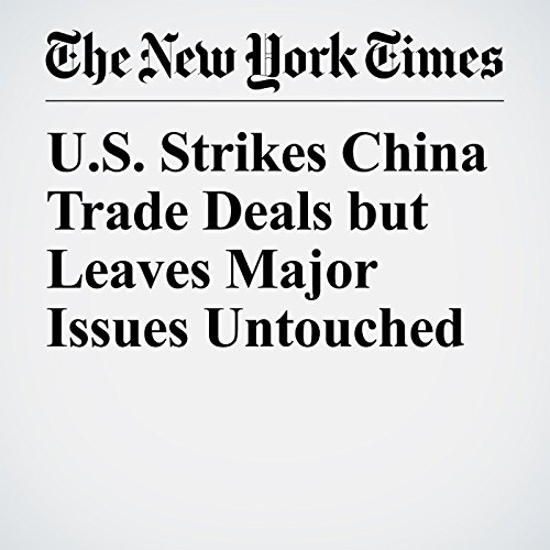 U.S. Strikes China Trade Deals but Leaves Major Issues Untouched copertina