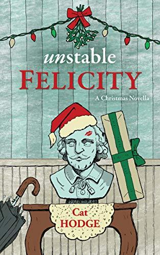 Unstable Felicity: A Christmas Novella