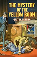 The Mystery of the Yellow Room (Detective Club Crime Classics) (The Detective Story Club)