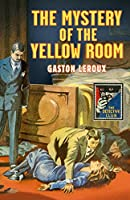 The Mystery of the Yellow Room (The Detective Story Club)