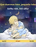 Que duermas bien, pequeño lobo – Sofðu rótt, litli úlfur (español – islandés): Libro infantil bilingüe (Sefa Libros ilustrados en dos idiomas)