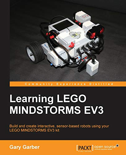 Learning LEGO MINDSTORMS EV3: Build and create interactive, sensor-based robots using your LEGO MINDSTORMS EV3 kit