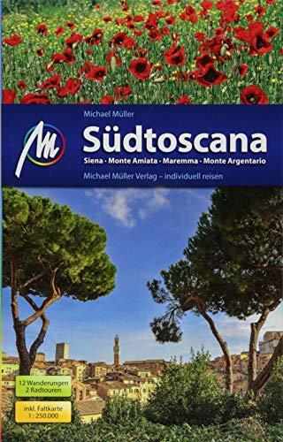 Südtoscana Reiseführer Michael Müller Verlag: Siena - Monte Amiata - Maremma - Monte Argentario. Individuell reisen mit vielen praktischen Tipps
