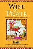Wine & Prayer: Eighty Ghazals from the Divan of Hafiz (Library of Persia)