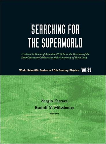 Searching For The Superworld: A Volume In Honor Of Antonino (World Scientific in 20th Century Physics, Band 39)