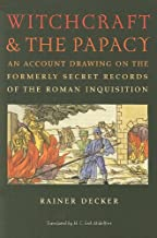 Witchcraft and the Papacy: An Account Drawing on the Formerly Secret Records of the Roman Inquisition (Studies in Early Modern German History)