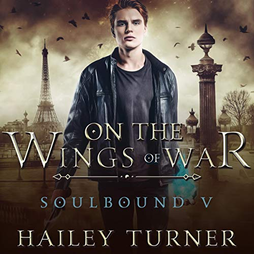 On the Wings of War: Soulbound, Book 5
