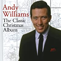 The Classic Christmas Album by Andy Williams (2013-10-08)