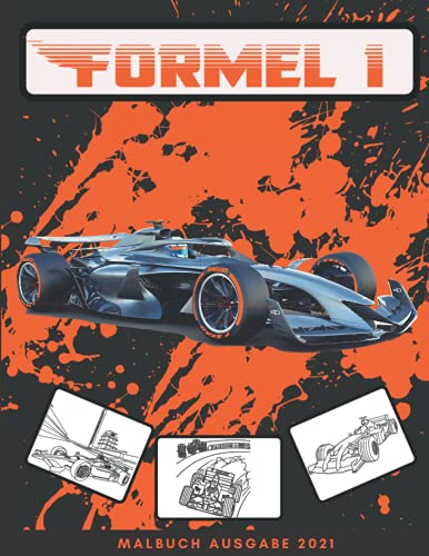 Formel 1 malbuch: Sammlung von 35 erstaunlichen f1 Autos in Aktion Rennautos für alle Altersgruppen Erwachsene zum Entspannen Rennen Motorsport ... 4-8 Jahren Kleinkinder Männer Mädchen Frauen