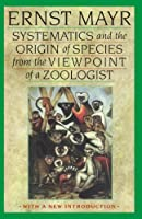 Systematics and the Origin of Species from the Viewpoint of a Zoologist: With a New Introduction by the Author