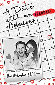 A Date with an Admirer (The Dating Series Book 2) by [L.P. Dover, Heidi McLaughlin]