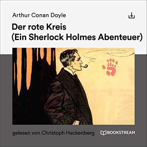 Der rote Kreis     Ein Sherlock Holmes Abenteuer              By:                                                                                                                                 Arthur Conan Doyle                               Narrated by:                                                                                                                                 Christoph Hackenberg                      Length: 48 mins     Not rated yet     Overall 0.0