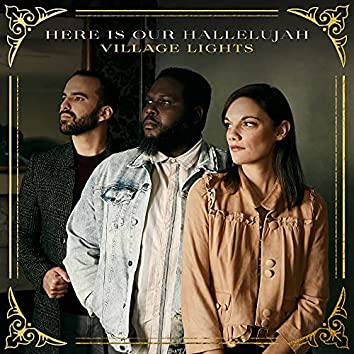 Here is Our Hallelujah (feat. Sarah Kroger, Ike Ndolo & Ricky Vazquez)