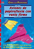 Serie Papel nº 22. AVIONES DE PAPIROFLEXIA CON VUELO FIRME (Cp - Serie Papel (drac))
