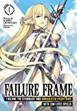 Failure Frame: I Became the Strongest and Annihilated Everyt