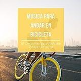 Música para Andar en Bicicleta – 10 Canciones para Pedalear y Hacer Spinning