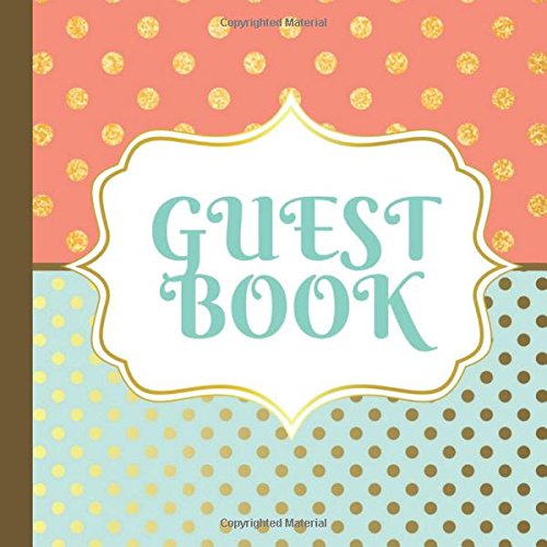 Guest Book: Mint Green and Coral Party Guest Book Includes Picture Pages Plus Bonus Gift Tracker You Can Print Out to Make Your Party Even More ... Green and Coral Party Decorations) (Volume 1)