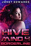 Borderline (Hive Mind Book 4)