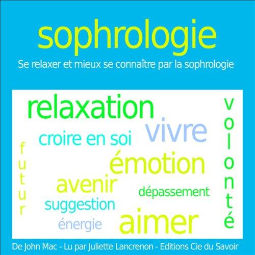Couverture de Sophrologie - se relaxer et mieux se connaître par la sophrologie
