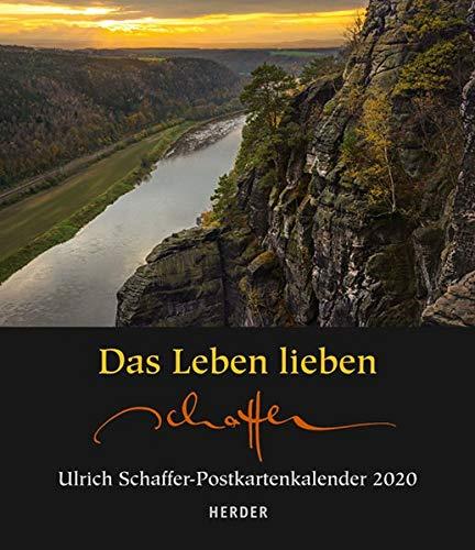 Das Leben lieben: Ulrich Schaffer-Postkartenkalender 2020