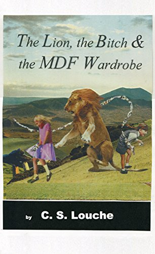 The Lion, the Bitch & the MDF Wardrobe (English Edition)