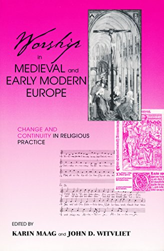 Worship in Medieval and Early Modern Europe: Change and Continuity in Religious Practice