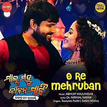 """O Re Mehruban (From """"Mal Mahu Jiban Mati"""")"""