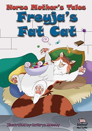 Norse Mother's Tales. Freyja's Fat Cat: Freyja's Schoolhouse Library: Nordic Lore: Norse Mythology: Vikings for Kids: Odin, Thor, Loki