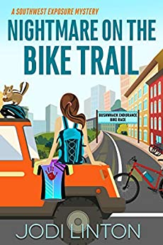 Nightmare On The Bike Trail: Cozy Mystery (A Southwest Exposure Mystery Book 4) by [Jodi  Linton]