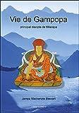 Vie de Gampopa - Principal disciple de Milarépa