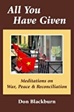 All You Have Given: Meditations on War, Peace & Reconciliation