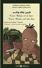 Faris Bilala et le lion. Faris Bilala and the lion: Conte du Darfour - Soudan - Trilingue : arabe-français-anglais (French Edition)