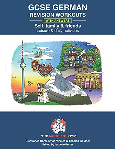 GERMAN GCSE REVISION – SELF, FAMILY & FRIENDS, LEISURE & DAILY ACTIVITIES (The Language Gym - Sentence Builder Books)