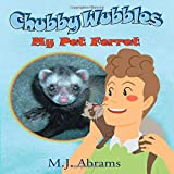 Chubby Wubbles: My Pet Ferret