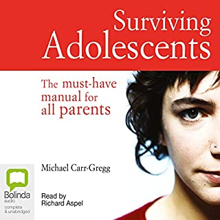 Surviving Adolescents                   By:                                                                                                                                 Michael Carr-Gregg                               Narrated by:                                                                                                                                 Richard Aspel                      Length: 2 hrs and 22 mins     2 ratings     Overall 5.0
