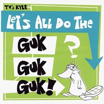 Let's All Do the Guk Guk Guk!