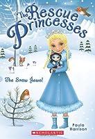 The Snow Jewel (Rescue Princesses)