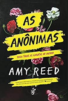 As anônimas: Para todas as garotas do mundo (Portuguese Edition) by [Amy Reed]