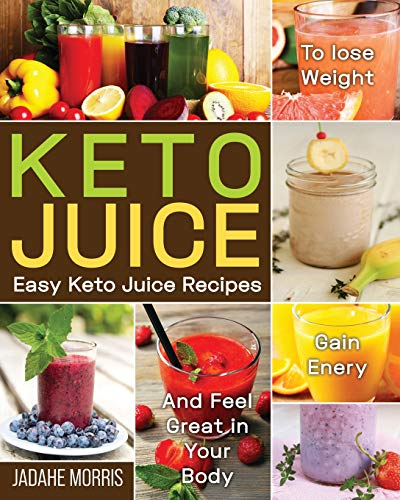 Keto Juice: Easy Keto Juice Recipes to...