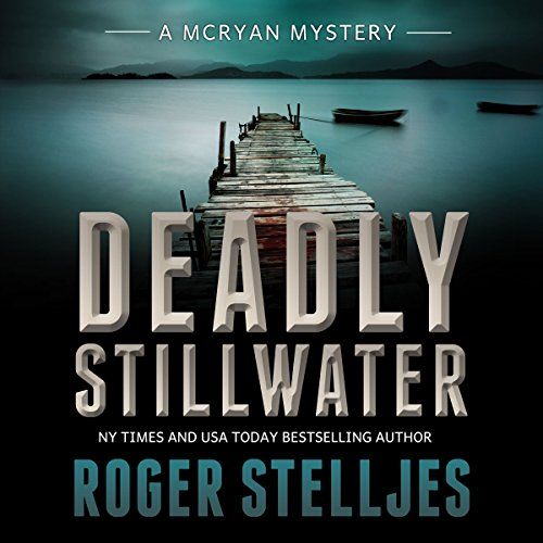 Deadly Stillwater     McRyan Mystery Series, Book 3              By:                                                                                                                                 Roger Stelljes                               Narrated by:                                                                                                                                 Johnny Peppers                      Length: 11 hrs and 41 mins     266 ratings     Overall 4.2