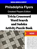 Philadelphia Flyers Trivia Crossword, WordSearch and Sudoku Activity Puzzle Book: Greatest Players Edition