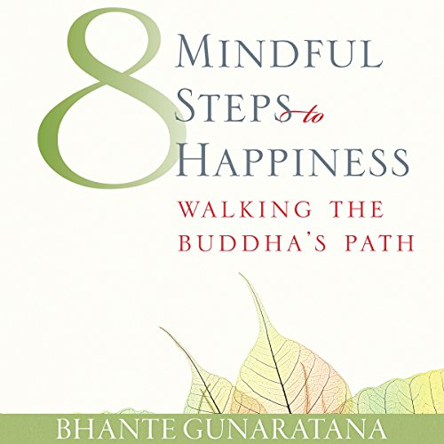 Eight Mindful Steps to Happiness audiobook cover art