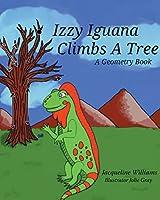 Izzy Iguana Climbs a Tree: A Geometry Book