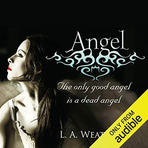 Angel     The Angel Trilogy, Book 1              By:                                                                                                                                 L. A. Weatherly                               Narrated by:                                                                                                                                 Laurel Lefkow                      Length: 12 hrs and 34 mins     43 ratings     Overall 4.1