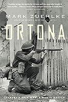 Ortona: Canada's Epic World War II Battle