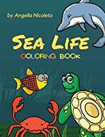 Sea Life Coloring Book: For Kids Ages 4-8 Activity Book For Young Boys and Girls