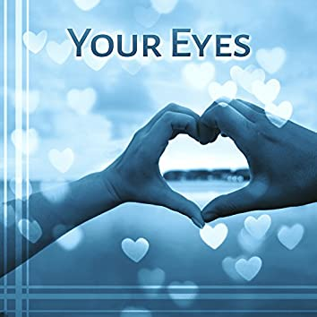 Your Eyes - Kiss Your Lips, Pamper Your Body, Passion is Strong, Sexy Moves, Chic Look