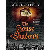 The House of Shadows (The Brother Athelstan Mysteries Book 10) (English Edition)