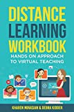Distance Learning Workbook - Hands On Approach To Virtual Teaching: Distance Learning Playbook For School Leaders - Effective Teaching In The Post Covid Classroom