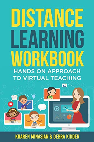 Compare Textbook Prices for Distance Learning Workbook - Hands On Approach To Virtual Teaching: Distance Learning Playbook For School Leaders - Effective Teaching In The Post Covid Classroom  ISBN 9798550633779 by Minasian, Kharen,Kidder, Debra